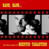 Bang, Bang... The Film Music Of Quentin Tarantino by Various Artists