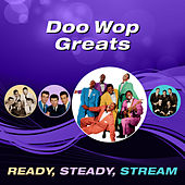 Doo Wop Greats (Ready, Steady, Stream) von Various Artists