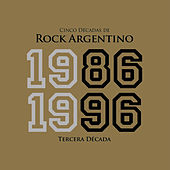 Cinco Décadas de Rock Argentino: Tercera Década 1986 - 1996 de Various Artists