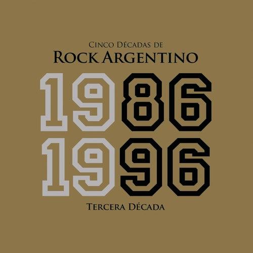 Cinco Décadas de Rock Argentino: Tercera Década 1986 - 1996 by Various Artists