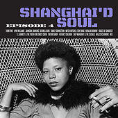 Shanghai'd Soul by Various Artists
