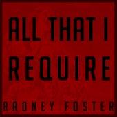 All That I Require von Radney Foster