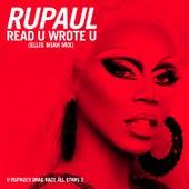 Read U Wrote U (Ellis Miah Mix) [feat. The Cast of RuPaul's Drag Race All Stars, Season 2] by RuPaul