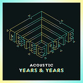 Meteorite (Acoustic) by Years & Years