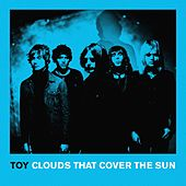 Clouds That Cover the Sun von Toy