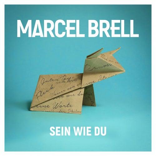 Sein wie du by Marcel Brell