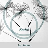 Blowball by Joe Newman