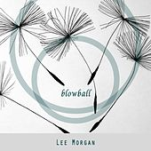 Blowball by Lee Morgan