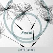 Blowball von Betty Carter
