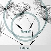 Blowball by Esquivel