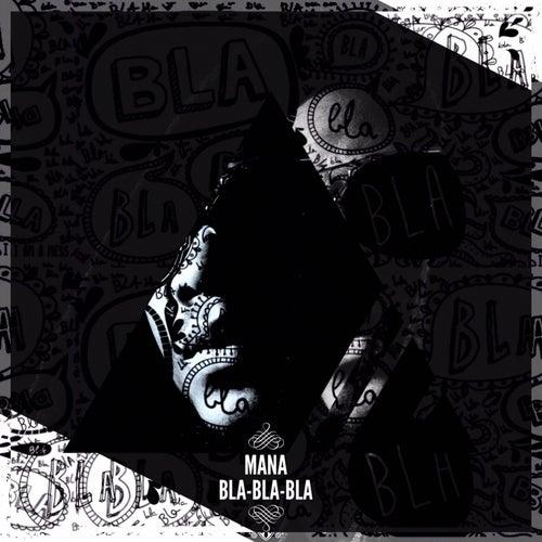 Bla bla bla by Mana