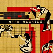 Need Machine by Nathan Reich