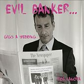 Evil Banker...Gigs a Wedding de Rob Canora