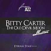 The Old Devil Moon Collection (Forever Jazz) von Betty Carter