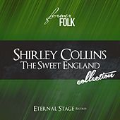 The Sweet England Collection (Forever Folk) by Shirley Collins