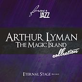 The Magic Island Collection (Forever Jazz) von Arthur Lyman