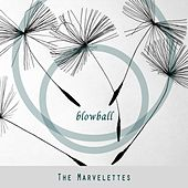 Blowball by The Marvelettes