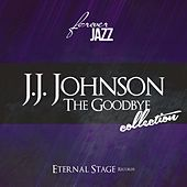 The Goodbye Collection (Forever Jazz) by J.J. Johnson