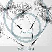 Blowball von Cecil Taylor
