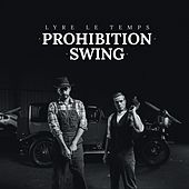 Prohibition Swing by Lyre le temps