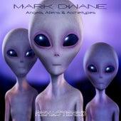 Angels, Aliens & Archetypes (Remastered) by Mark Dwane