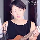 All My Life by Kina Grannis