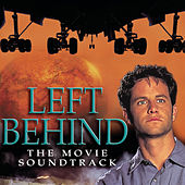 Left Behind - The Movie Soundtrack by Various Artists