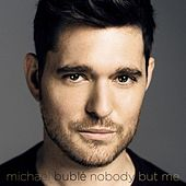 Nobody But Me (Deluxe Version) by Michael Bublé