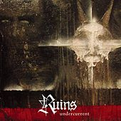 Undercurrent by Ruins