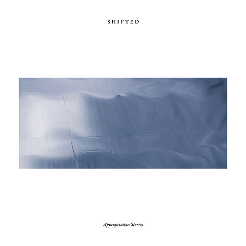 Appropriation Stories by Shifted