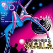 Mix Dance 80: Comprami / Magic 80 / Luna / Boys / Cosa resterà degli anni 80 von I Bandiera Gialla