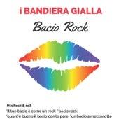 Mix Rock 'n' Roll: Il tuo bacio è come un rock / Bacio rock / Quant'è buono il bacio con le pere / Un bacio a mezzanotte von I Bandiera Gialla