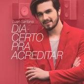 Dia Certo para Acreditar - Single von Luan Santana