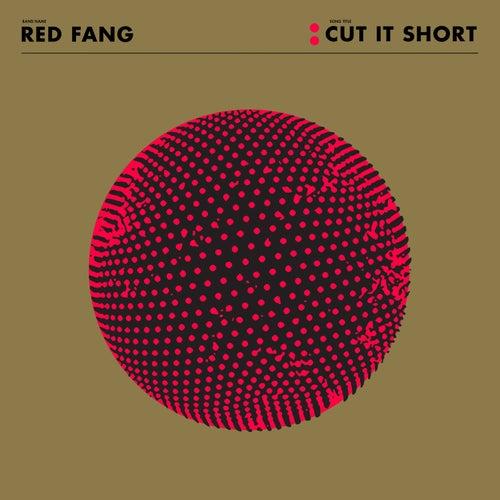 Cut It Short - Single by Red Fang