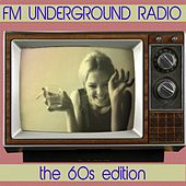 FM Underground Radio: The 60s Edition by Various Artists