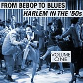 From Bebop To Blues: Harlem In The '50s Volume 1 de Various Artists