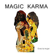 Eres la Mujer de Magic Karma