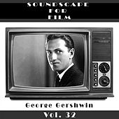 Classical SoundScapes For Film, Vol. 32 de George Gershwin