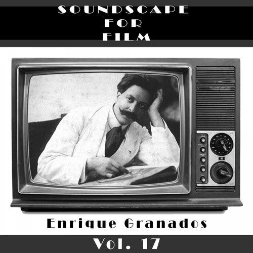 Classical SoundScapes For Film, Vol. 17 by Enrique Granados