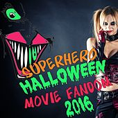 Superhero Halloween Movie Fandom 2016 by Various Artists