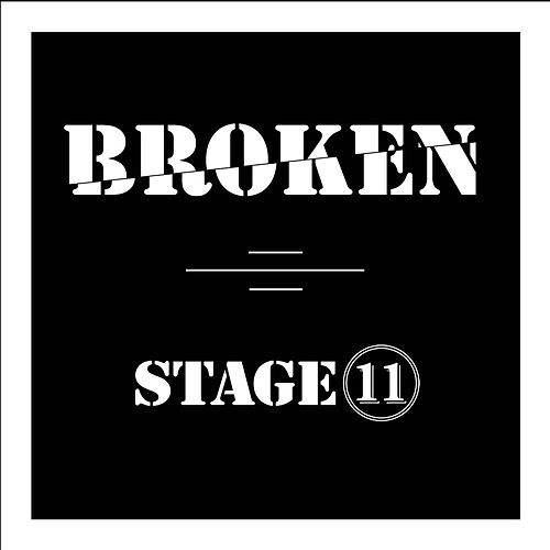 Broken by Stage 11