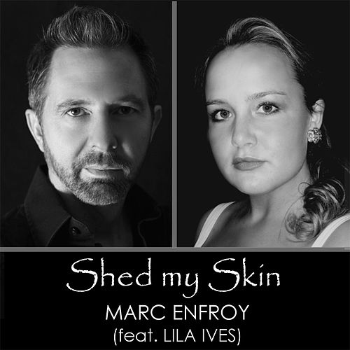 Shed My Skin (feat. Lila Ives) by Marc Enfroy