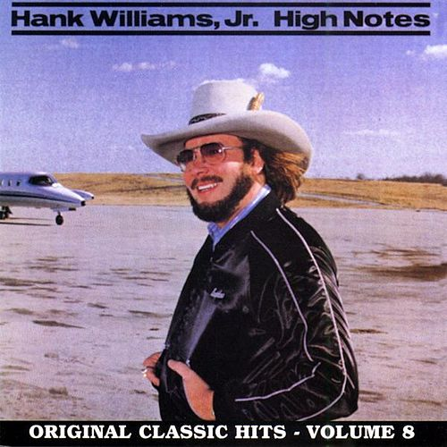 High Notes: Original Classic Hits Vol. 8 by Hank Williams, Jr.