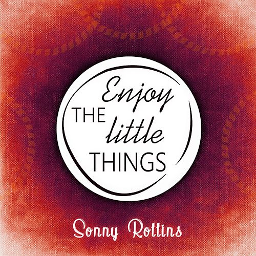 Enjoy The Little Things di Sonny Rollins
