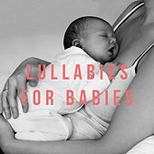 Lullabies For Babies by Various Artists