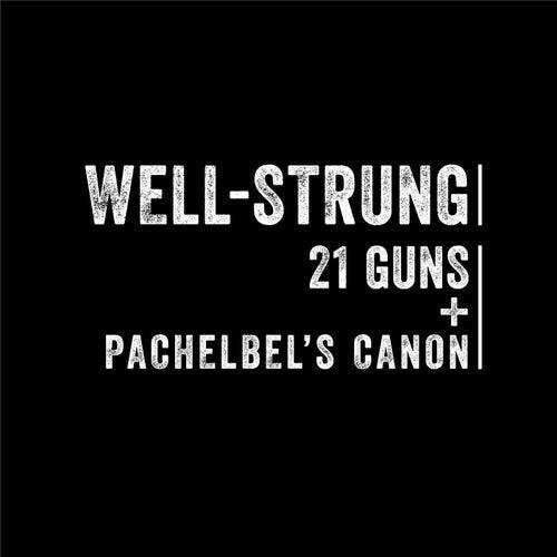 21 Guns / Pachelbel's Canon by Well Strung