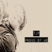 Proud of Me de Tjp