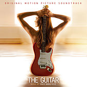 The Guitar (Original Motion Picture Soundtrack) by Various Artists