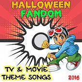 Halloween Fandom (TV & Movie Theme Songs) 2016 by Various Artists