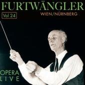 Furtwängler - Opera  Live, Vol.24 by Various Artists